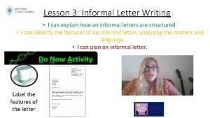 Lesson 3 Informal Letter Writing I can explain