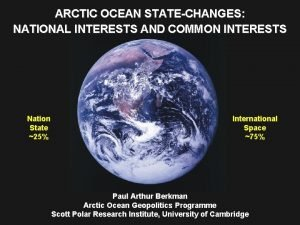 ARCTIC OCEAN STATECHANGES NATIONAL INTERESTS AND COMMON INTERESTS