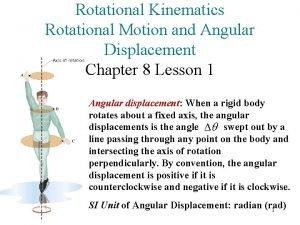 Rotational Kinematics Rotational Motion and Angular Displacement Chapter