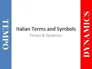 Tempo Dynamics DYNAMICS TEMPO Italian Terms and Symbols