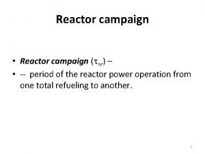 Reactor campaign Reactor campaign nr period of the