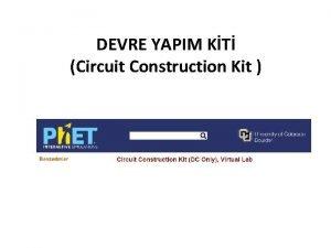 DEVRE YAPIM KT Circuit Construction Kit Devre yapm