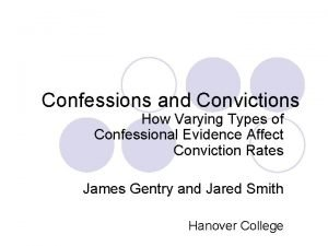 Confessions and Convictions How Varying Types of Confessional