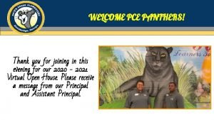 WELCOME PCE PANTHERS Thank you for joining in