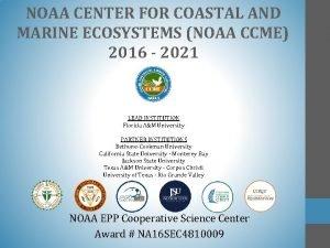 NOAA CENTER FOR COASTAL AND MARINE ECOSYSTEMS NOAA