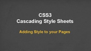 CSS 3 Cascading Style Sheets Adding Style to