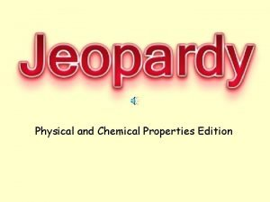 Physical and Chemical Properties Edition Physical Chemical Properties