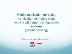 Mobile application for digital verification of mobile work