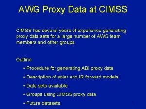 AWG Proxy Data at CIMSS has several years