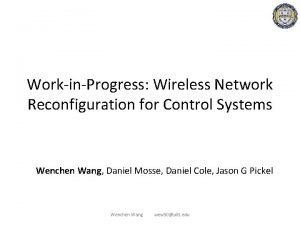 WorkinProgress Wireless Network Reconfiguration for Control Systems Wenchen