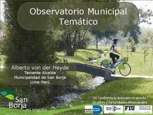 Observatorio Municipal Temtico Alberto von der Heyde Teniente
