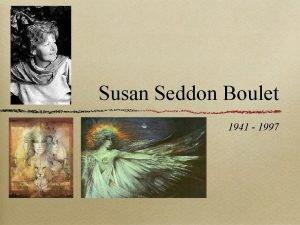 Susan Seddon Boulet 1941 1997 Background Information Susan