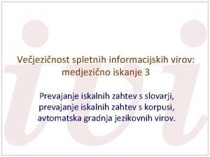 Vejezinost spletnih informacijskih virov medjezino iskanje 3 Prevajanje