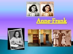 AnneFrank Hoe oud werd AnneFrank Hoe heette haar