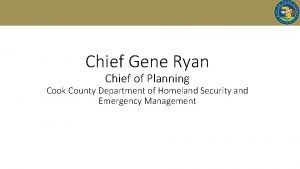 Chief Gene Ryan Chief of Planning Cook County