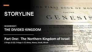 STORYLINE SESSION EIGHT THE DIVIDED KINGDOM Part One