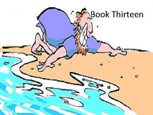 Book Thirteen Book Thirteen When Odysseus has finished