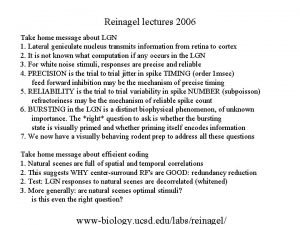 Reinagel lectures 2006 Take home message about LGN