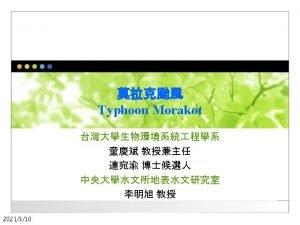 Typhoon Morakot The Typhoon Morako intruded Taiwan during