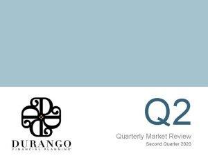 Q 2 Quarterly Market Review Second Quarter 2020