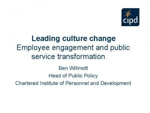 Leading culture change Employee engagement and public service