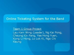 Online Ticketing System for the Band Team 1