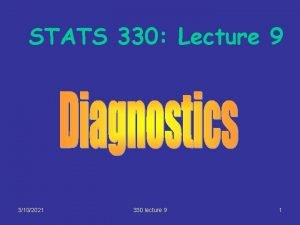 STATS 330 Lecture 9 3102021 330 lecture 9