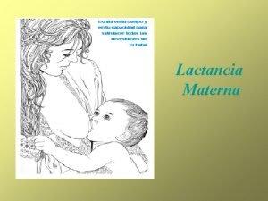 Lactancia Materna Durante millones de aos los nios