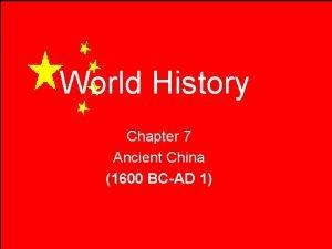 World History Chapter 7 Ancient China 1600 BCAD
