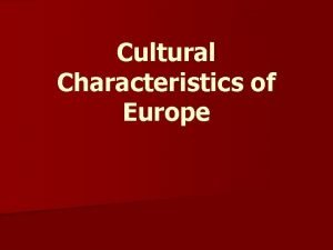 Cultural Characteristics of Europe Religion In Europe is