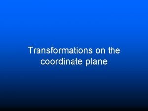Transformations on the coordinate plane Transformations Review Type