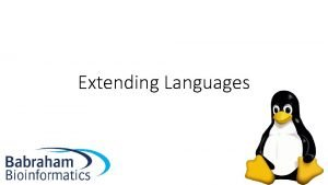 Extending Languages Extending Languages Most commonly used languages