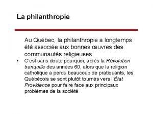La philanthropie Au Qubec la philanthropie a longtemps