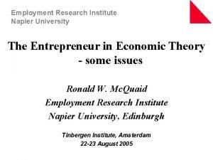 Employment Research Institute Napier University The Entrepreneur in