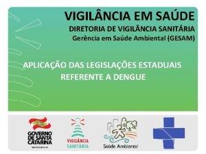VIGIL NCIA EM SADE DIRETORIA DE VIGIL NCIA