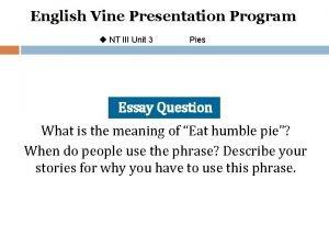 English Vine Presentation Program u NT III Unit