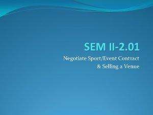 SEM II2 01 Negotiate SportEvent Contract Selling a