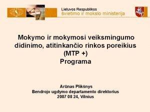 Lietuvos Respublikos vietimo ir mokslo ministerija Mokymo ir
