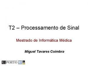 T 2 Processamento de Sinal Mestrado de Informtica