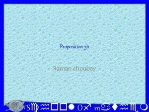 Proposition 36 Raman choubay School Of mathema Proposition