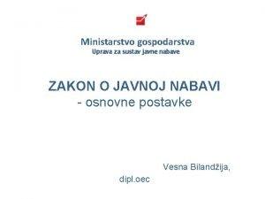 Ministarstvo gospodarstva Uprava za sustav javne nabave ZAKON