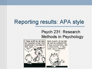 Reporting results APA style Psych 231 Research Methods