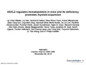 ASXL 2 regulates hematopoiesis in mice and its