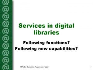 Services in digital libraries Following functions Following new