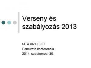 Verseny s szablyozs 2013 MTA KRTK KTI Bemutat