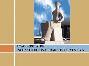 AO DIRETA DE INCONSTITUCIONALIDADE INTERVENTIVA AO DE REPRESENTAO
