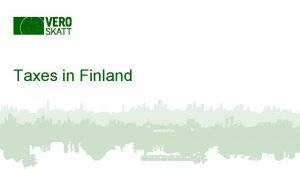 Taxes in Finland Keywords Taxes payments you must
