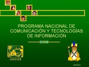 PROGRAMA NACIONAL DE COMUNICACIN Y TECNOLOGAS DE INFORMACIN