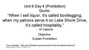 Unit 6 Day 4 Prohibition Quote When I