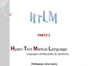 PARTE 1 HyperText Markup Language Linguagem de Marcao